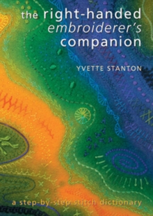 The Right-handed Embroiderer's Companion : A Step-by-step Stitch Dictionary, Paperback