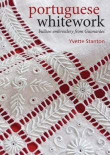 Portuguese Whitework : Bullion Embroidery from Guimaraes, Paperback Book