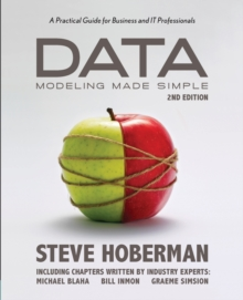 Data Modeling Made Simple : A Practical Guide for Business & IT Professionals, Paperback