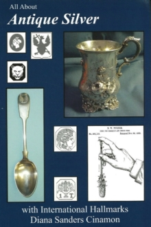 All About Antique Silver : with International Hallmarks, Paperback