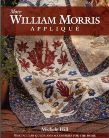 More William Morris Applique : Quilts and Accessories for the Home, Paperback