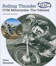 Rolling Thunder : CCM Motorcycles: The Odyssey, Hardback