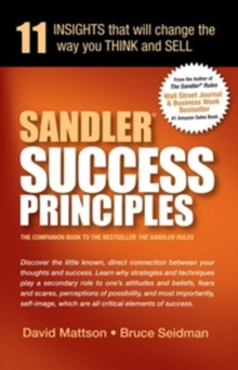 Sandler Success Principles : 11 Insights That Will Change the Way You Think & Sell, Paperback Book
