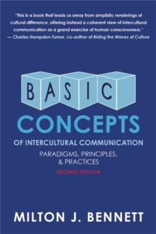 Basic Concepts of Intercultural Communication : Paradigms, Principles, and Practices, Paperback