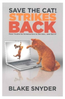 Save the Cat! Strikes Back : More Trouble for Screenwriters to Get into ... & Out of, Paperback