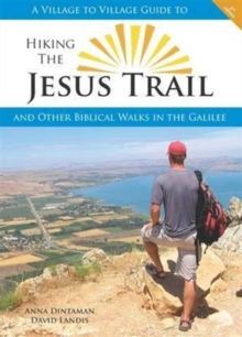 Hiking the Jesus Trail : And Other Biblical Walks in the Galilee, Paperback Book