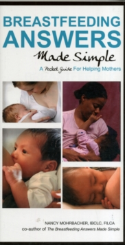Breastfeeding Answers Made Simple: A Pocket Guide for Helping Mothers, Paperback
