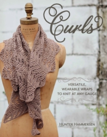 Curls: Versatile, Wearable Wraps to Knit at Any Gauge, Paperback