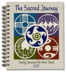 The Sacred Journey Journal 2017 : Daily Journal for Your Soul, Spiral bound Book