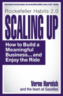 Scaling Up : How to Build a Meaningful Business... & Enjoy the Ride, Hardback