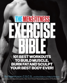 Men's Fitness Exercise Bible : 101 Best Workouts to Build Muscle, Burn Fat, and Sculpt Your Best Body Ever!, Paperback