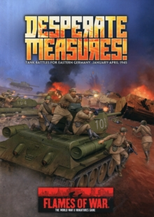 Desperate Measures : Tank Battles for Eastern Germany, January-April 1945, Paperback Book