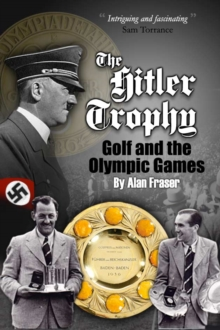 The Hitler Trophy : Golf and the Olympic Games, Paperback