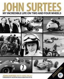 John Surtees : My Incredible Life on Two and Four Wheels, Hardback