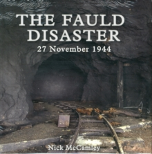 The Fauld Disaster  - 27 November 1944, Hardback