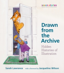 Drawn from the Archive : Hidden Histories of Illustration, Paperback