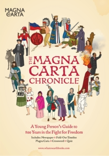 The Magna Carta Chronicle : Eight Hundred Years in the Fight for Freedom, Paperback