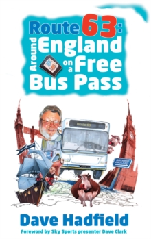 Route 63 : Around England on a Free Bus Pass, Paperback