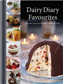 Dairy Diary Favourites (Dairy Cookbook) : 100 Much-Loved Recipes from the Past 35 Years, Hardback