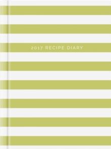 2017 Recipe Diary 'Stripes Design': A5 Week-to-View Kitchen & Home Diary with 52 Weekly Recipes, Diary