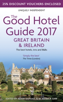 The Good Hotel Guide 2017 Great Britain & Ireland : The Best Hotels, Inns and B&Bs, Paperback Book