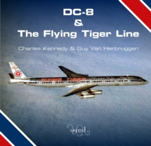 DC-8 and the Flying Tiger Line, Hardback