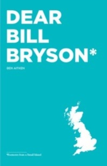 Dear Bill Bryson: Footnotes from a Small Island, Paperback