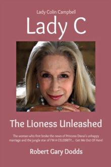 Lady C the Lioness Unleashed : Lady Colin Campbell, Paperback Book