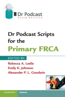 Dr Podcast Scripts for the Primary FRCA, Paperback