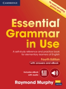 Essential Grammar in Use with Answers and Interactive eBook : A Self-Study Reference and Practice Book for Elementary Learners of English, Mixed media product