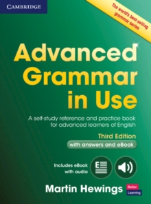 Advanced Grammar in Use Book with Answers and Interactive eBook : A Self-Study Reference and Practice Book for Advanced Learners of English, Mixed media product