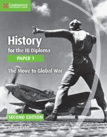 History for the IB Diploma Paper 1 the Move to Global War, Paperback
