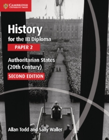 History for the IB Diploma Paper 2 Authoritarian States (20th Century) : Paper 2, Paperback