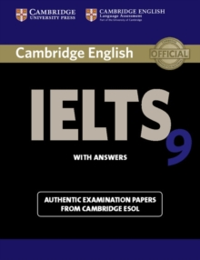 Cambridge IELTS 9 Student's Book with Answers : Authentic Examination Papers from Cambridge ESOL Student's Book with Answers, Paperback