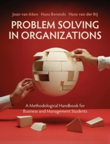 Problem Solving in Organizations : A Methodological Handbook for Business and Management Students, Paperback