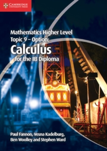 Mathematics Higher Level for the IB Diploma Option Topic 9 Calculus, Paperback Book