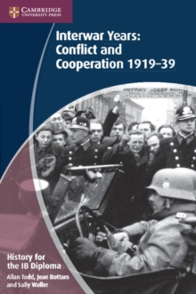 History for the IB Diploma: Interwar Years: Conflict and Cooperation 1919-39, Paperback Book