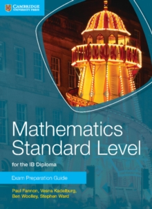 Mathematics Standard Level for the IB Diploma Exam Preparation Guide, Paperback