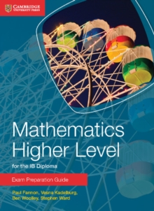 Mathematics Higher Level for the IB Diploma Exam Preparation Guide, Paperback Book