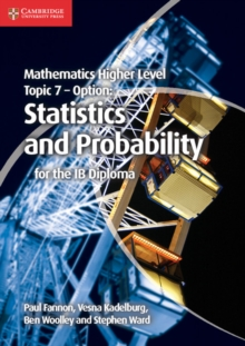 Mathematics Higher Level for the IB Diploma Option Topic 7 Statistics and Probability, Paperback