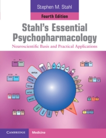 Stahl's Essential Psychopharmacology : Neuroscientific Basis and Practical Applications, Paperback