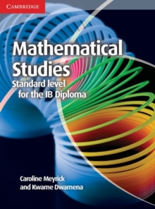 Mathematical Studies Standard Level for the IB Diploma Coursebook, Paperback Book