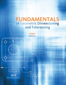 Fundamentals of Geometric Dimensioning and Tolerancing, Paperback
