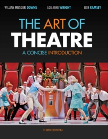 The Art of Theatre : A Concise Introduction, Paperback
