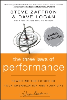 The Three Laws of Performance : Rewriting the Future of Your Organization and Your Life, Paperback