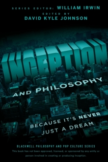 Inception and Philosophy : Because It's Never Just a Dream, Paperback