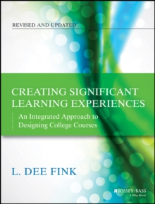 Creating Significant Learning Experiences : An Integrated Approach to Designing College Courses, Paperback