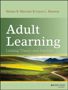Adult Learning : Linking Theory and Practice, Hardback Book