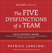 The Five Dysfunctions of a Team: Facilitator's Guide Set, Paperback