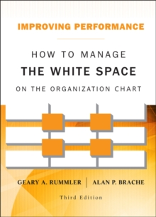 Improving Performance : How to Manage the White Space on the Organization Chart, Hardback